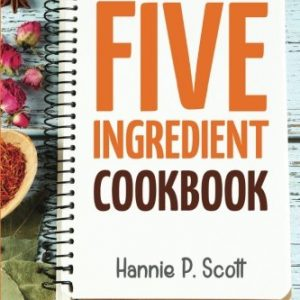 5-Ingredient-Cookbook-Easy-Recipes-in-5-or-Less-Ingredients-Quick-and-Easy-Cooking-Series-0