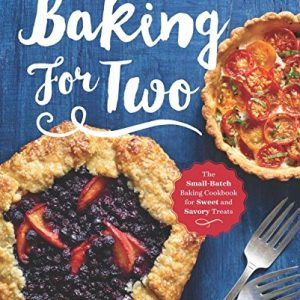 Baking-for-Two-The-Small-Batch-Baking-Cookbook-for-Sweet-and-Savory-Treats-0